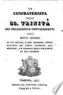 La Confraternita della SS. Trinità dei pellegrini e convalescenti ossia breve istoria di sua origine e suoi progressi, doveri principali..