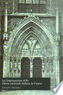La congregazione della chiesa nazionale italiana in Vienna. Notizie storiche estratte da documenti originali