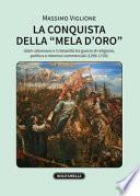 La conquista della «mela d'oro». Islam ottomano e cristianità tra guerra di religione, politica e interessi commerciali (1299-1739)
