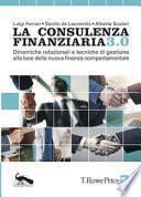 La consulenza finanziaria 3.0. Dinamiche relazionali e tecniche di gestione alla luce della nuova finanza comportamentale