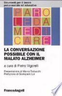 La conversazione possibile con il malato Alzheimer