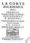 La corte accademica, divisa in prencipi, cavalieri, e dame, ecclesiastici, e ministri