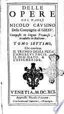 La Corte Santa, o Istitutione Christiana de grandi del padre Nicolo' Causino della Compagnia di Giesu'. Tomo primo [-settimo]