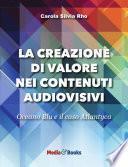 La creazione di valore nei contenuti audiovisivi