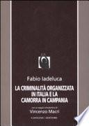 La criminalità organizzata in Italia e la camorra in Campania