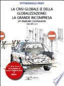 La crisi globale (e della globalizzazione): la grande incompresa. Un radicale controcanto