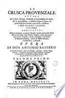 La Crusca provenzale, ovvero, Le voci, frasi, forme e maniere di dire che la gentilissima e celebre lingua toscana ha preso dalla provenzale