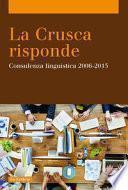 La Crusca risponde. Consulenza linguistica 2006-2015