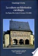 La cultura architettonica carolingia