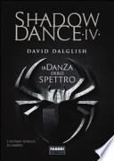 La danza dello spettro. Shadowdance