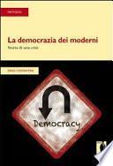 La democrazia dei moderni. Storia di una crisi