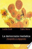 La Democrazia Mediatica. Duopolio E Oligopolio