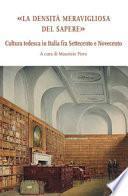 La densità meravigliosa del sapere. Cultura tedesca in Italia fra Settecento e Novecento