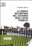 La deriva securitaria nel governo degli spazi pubblici