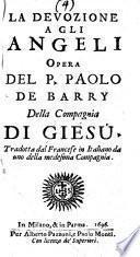 La devozione a gli angeli opera del P. Paolo de Barry della Compagnia di Giesù. Tradotta dal francese in italiano da uno della medesima Compagnia