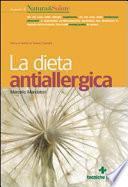 La dieta antiallergica. Menù e ricette di Teresa Castoldi