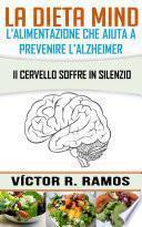 La dieta MIND, l'alimentazione che aiuta a prevenire l'Alzheimer. Il cervello soffre in silenzio