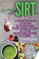 La Dieta Sirt (Sirtfood Diet Italian Edition)