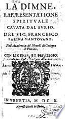 La Dimne. Rappresentatione spirituale cauata dal Surio. Del sig. Francesco Farina mantouano. ..