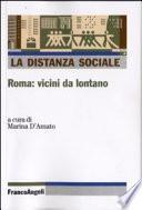 La distanza sociale: Roma: vicini da lontano