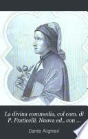 La divina commedia, col com. di P. Fraticelli. Nuova ed., con giunte e correzione