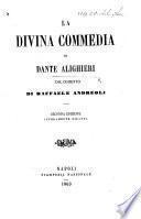 La Divina Commedia ... Col comento di Raffaele Andreoli. Seconda edizione interamente rifatta