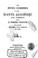La Divina Commedia di Dante Alighieri col comento del p. Pompeo Venturi ..