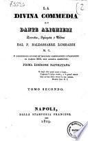 La Divina commedia di Dante Alighieri corretta, spiegata e difesa dal p. Baldassarre Lombardi M. C. Si aggiungono le note de' migliori comentatori co' riscontri di famosi mss. non ancora osservati