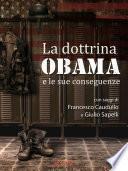 La dottrina Obama e le sue conseguenze. Gli Stati Uniti e il mondo, un nuovo inizio?