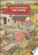 La fattoria-The farm. Maps. Con adesivi
