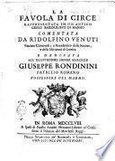 La favola di Circe rappresentata in un antico greco bassorilievo di marmo comentata da Ridolfino Venuti patrizio Cortonese, e accademico delle scienze, e delle iscrizioni di Londra ..