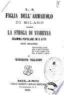 La figlia dell'armaiuolo di Milano ovvero La strega di Viarenna dramma popolare in 5 atti di Giuseppe Tradico