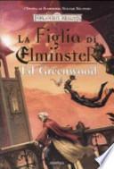 La figlia di Elminster. L'epopea di Elminster. Forgotten Realms