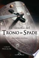 La filosofia del Trono di Spade
