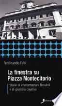 La finestra su Piazza Montecitorio. Storie di intercettazioni flessibili e di giustizia creativa