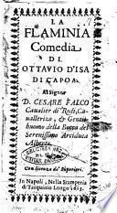 La Flaminia comedia di Ottauio d'Isa di Capoa. Al signor d. Cesare Falco ..