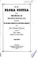 La Flora Sicula, ossia Manuale delle piante che vegetano nella Sicilia. Preceduto da un breve saggio su la botanica generale