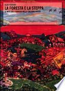 La foresta e la steppa. Il mito dell'Eurasia nella cultura russa