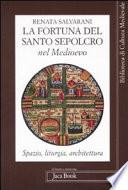 La fortuna del Santo Sepolcro nel Medioevo