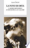 La foto di Orta. L'amore impossibile tra Nietzsche e Lou Salomé