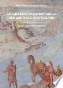 La galleria delle Battaglie nel castello di Spezzano. Un ciclo di Giovanni Guerra tra gli Appennini emiliani
