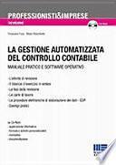 La gestione automatizzata del controllo contabile. Con CD-ROM