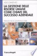 La gestione delle risorse umane come chiave del successo aziendale