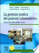La gestione pratica del paziente odontoiatrico. Protocolli, linee guida, norme. Con CD-Rom