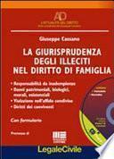 La giurisprudenza degli illeciti nel diritto di famiglia. Con CD-ROM