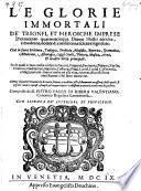 La glorie immortali de'trionfi et heroiche imprese d'ottocento quarantacinque donne illustri antiche e moderne (etc.)