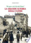 La Grande Guerra degli ultimi
