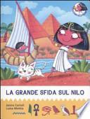 La grande sfida sul Nilo. All'ombra delle piramidi