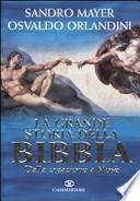 La grande storia della Bibbia. Dalla creazione a Mosè