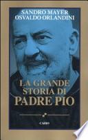 La grande storia di Padre Pio